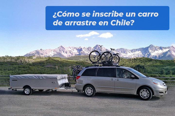 Cómo se inscribe un carro de arrastre en Chile