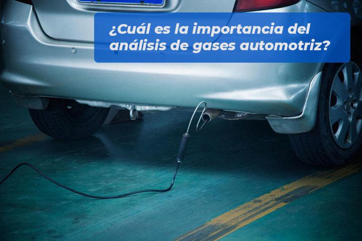 Cuál es la importancia del análisis de gases automotriz